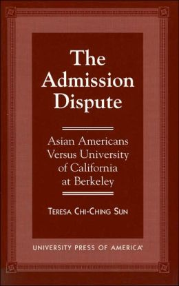 The Admission Dispute: Asian American Versus University of California at Berkeley