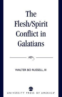 Flesh/Spirit Conflict In Galatians