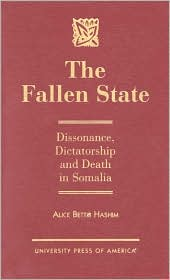 The Fallen State: Dissonance, Dictatorship and Death in Somalia