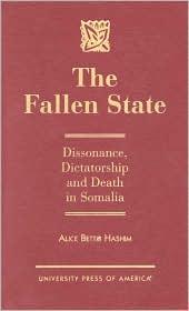 The Fallen State: Dissonance, Dictatorship and Death in Somalia