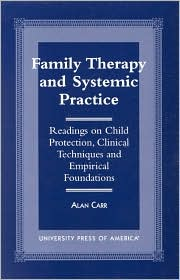 Family Therapy and Systemic Practice: Readings on Child Protection, Clinical Techniques and Empirical Foundations