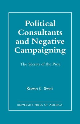 Political Consultants And Negative Campaigning