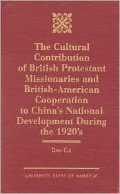 The Cultural Contribution of British Protestant Missionaries and British-American Cooperation to China's National Development during the 1920's