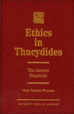 Ethics in Thucydides: The Ancient Simplicity