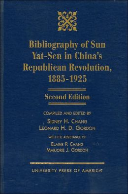 Bibliography of Sun Yat-Sen: In China's Republican Revolution, 1885-1925