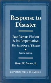Response to Disaster: Fact vs. Fiction and Its Perpetuation