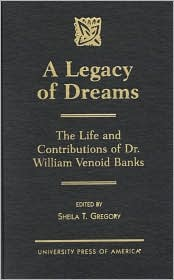 A Legacy of Dreams: The Life and Contributions of Dr. William Venoid Banks