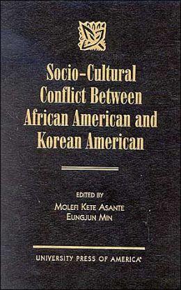 Socio-Cultural Conflict Between African American and Korean American