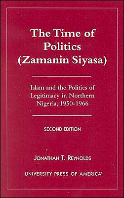 The Time of Politics (Zamanin Siyasa): Islam and the Politics of Legitimacy in Northern Nigeria, 1950-1966