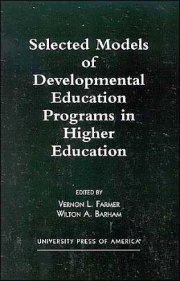 Selected Models of Developmental Education Programs in Higher Education