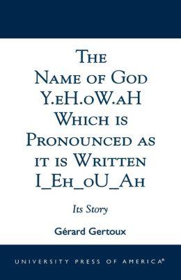 Nome do deus Y.Eh.Ow.Ah que é pronunciado como Está Escrito Iehouah