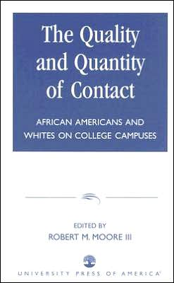 The Quality and Quantity of Contact: African Americans and Whites on College Campuses
