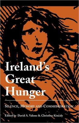 Ireland's Great Hunger: Silence, Memory, and Commemoration