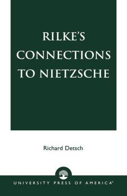 Rilke's Connections to Nietzsche