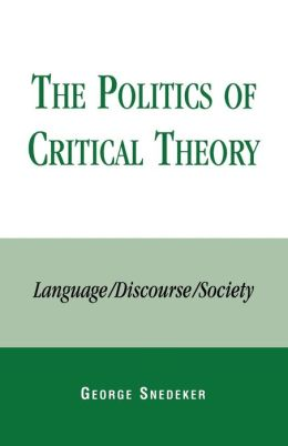 The Politics of Critical Theory: Language/Discourse/Society