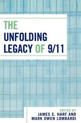 Unfolding Legacy Of 9/11