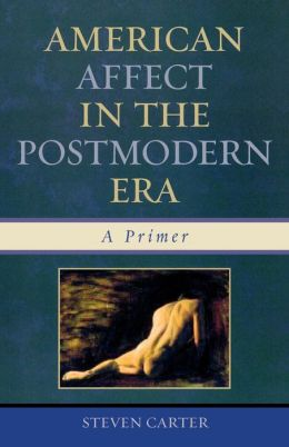 American Affect in the Postmodern Era: A Primer