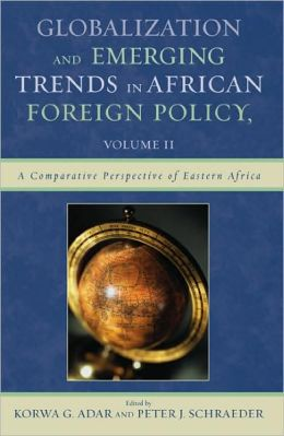 Globalization and Emerging Trends in African Foreign Policy: Volume II