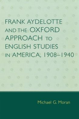 Frank Aydelotte And The Oxford Approach To English Studies In America