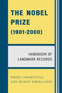 The Nobel Prize (1901D2000): Handbook of Landmark Records