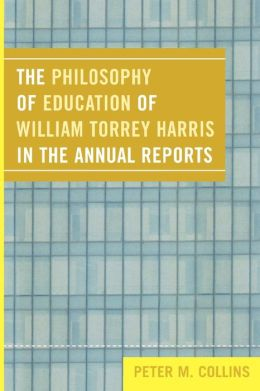 The Philosophy of Education of William Torrey Harris in the Annual Reports