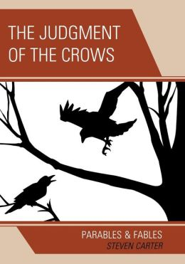 The Judgment of the Crows: Parables and Fables