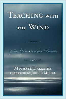 Teaching with the Wind: Spirituality in Canadian Education