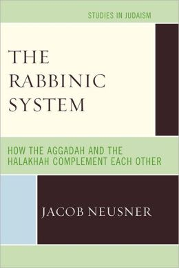 The Rabbinic System: How the Aggadah and the Halakhah Complement Each Other