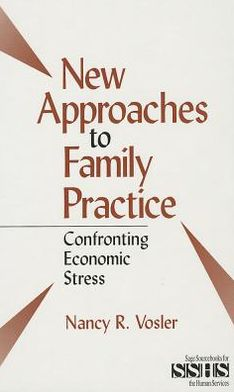New Approaches to Family Practice: Confronting Economic Stress