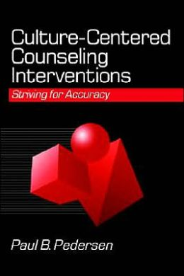 Culture-Centered Counseling Interventions: Striving for Accuracy