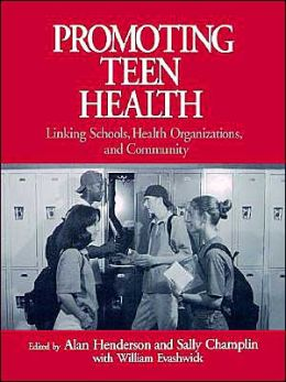Promoting Teen Health: Linking Schools, Health Organizations, and Community