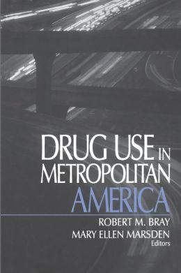 Drug Use in Metropolitan America