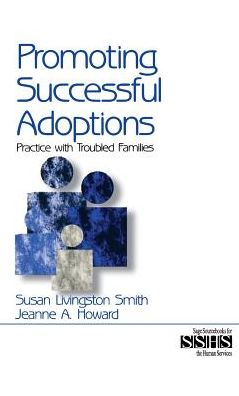 Promoting Successful Adoptions: Practice with Troubled Families
