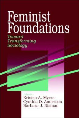 Feminist Foundations: Toward Transforming Sociology