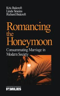 Romancing the Honeymoon: Consummating Marriage in Modern Society