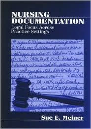 Nursing Documentation: Legal Focus across Practice Settings