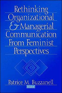 Rethinking Organizational and Managerial Communication from Feminist Perspectives