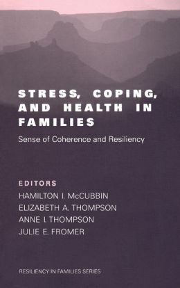 Stress, Coping, and Health in Families: Sense of Coherence and Resiliency
