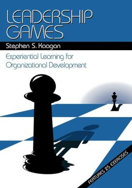 Leadership Games: Experiential Learning for Organizational Development
