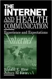 The Internet and Health Communication: Experiences and Expectations