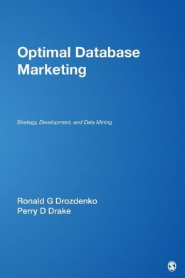 Optimal Database Marketing: Strategy, Development, and Data Mining