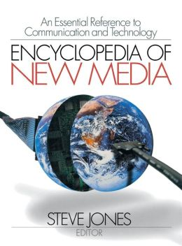 Encyclopedia of New Media: An Essential Reference to Communication and Technology