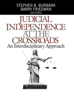 Judicial Independence at the Crossroads: An Interdisciplinary Approach