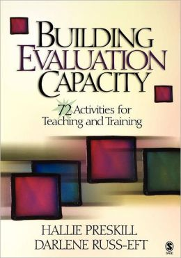 Building Evaluation Capacity: 72 Activities for Teaching and Training