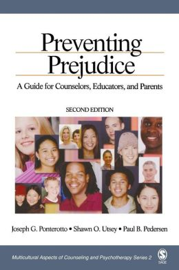 Preventing Prejudice: A Guide for Counselors, Educators, and Parents