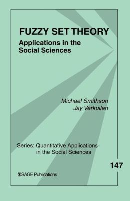 Fuzzy Set Theory: Applications in the Social Sciences