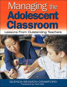 Managing the Adolescent Classroom : Lessons from Outstanding Teachers