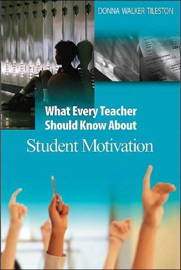 What Every Teacher Should Know About Student Motivation