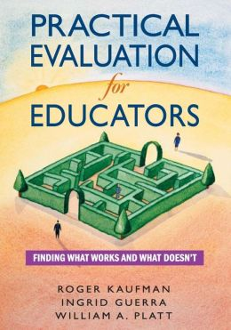 Practical Evaluation for Educators: Finding What Works and What Doesn't