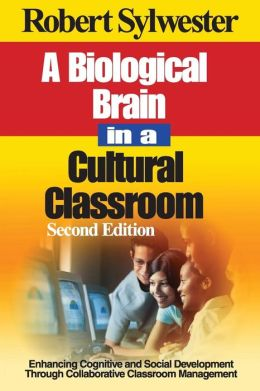 A Biological Brain in a Cultural Classroom: Enhancing Cognitive and Social Development Through Collaborative Classroom Management